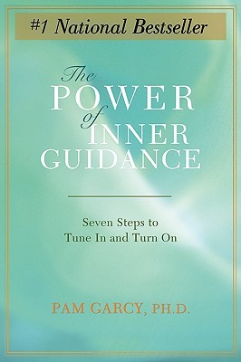 The Power of Inner Guidance: Seven Steps to Tune in and Turn on