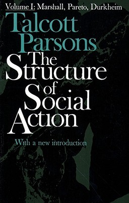 The Structure of Social Action 2ed v1 by Talcott Parsons