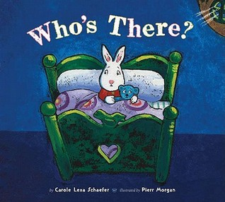 Who's There? by Carole Lexa Schaefer