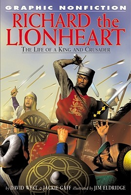 Richard The Lionheart: The Life Of A King And Crusader (Graphic Nonfiction)
