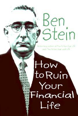 How to Ruin Your Financial Life