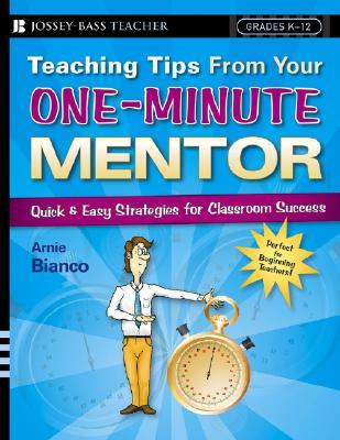 Teaching Tips from Your One-Minute Mentor by Arnie Bianco