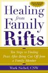 Healing from Family Rifts: Ten Steps to Finding Peace After Being Cut Off from a Family Member