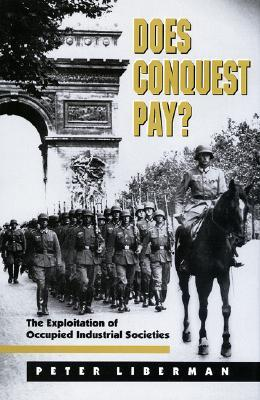 Does Conquest Pay? by Peter Liberman