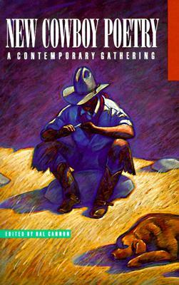 New Cowboy Poetry: A Contemporary Gathering