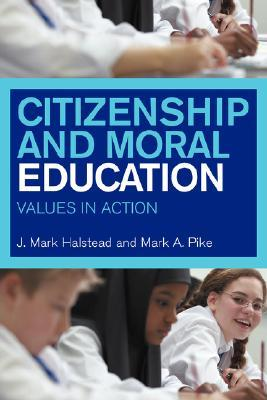 Citizenship and Moral Education by J. Mark Halstead