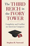 The Third Reich in the Ivory Tower: Complicity and Conflict on American Campuses