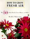 How to Grow Fresh Air: 50 House Plants that Purify Your Home or Office