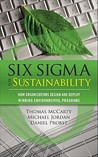 Six Sigma for Sustainability: How Organizations Design and Deploy Winning Environmental Programs