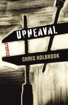 Upheaval by Chris Holbrook