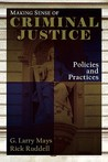 Making Sense of Criminal Justice: Policies and Practices