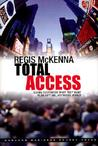 Total Access: Giving Customers What They Want in an Anytime, Anywhere World