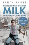 The Life and Times of Harvey Milk: The Mayor of Castro Street