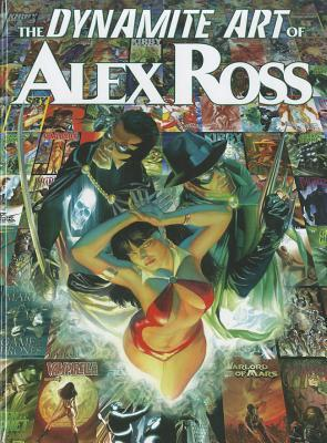 The Dynamite Art of Alex Ross by Alex Ross