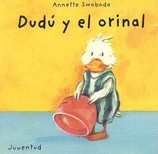 Dudu y el orinal/Dudu and the urinal (Dudu)