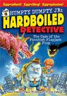 The Case of the Fiendish Flapjack Flop (Humpty Dumpty Jr.: Hardboiled Detective, Case #1)