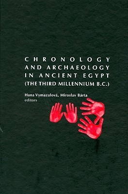 Chronology and Archaeology in Ancient Egypt: The Third Millennium B.C.