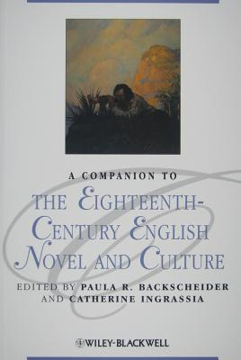 A Companion to the Eighteenth-Century English Novel and Culture