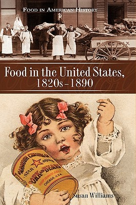 Food in the United States, 1820s-1890 by Susan  Williams
