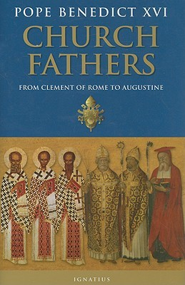 The Church Fathers by Pope Benedict XVI