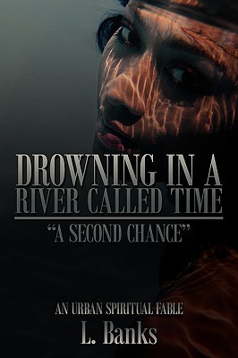 Drowning in a River Called Time: A Second Chance
