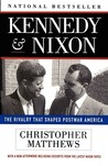 Kennedy and Nixon: The Rivalry That Shaped Postwar America