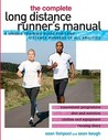 The Complete Long Distance Runner's Manual: A Unique Training Guide for Long Distance Runners of All Abilities