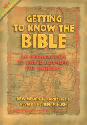 Getting to Know the Bible: An Introduction to Sacred Scripture for Catholics