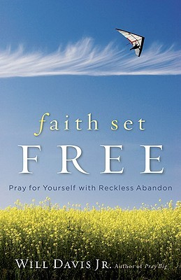 Faith Set Free: Pray for Yourself with Reckless Abandon