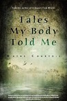 Tales My Body Told Me