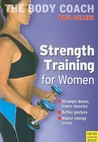 Strength Training for Women: Build Stronger Bones, Leaner Muscles and a Firmer Body with Australia's Body Coach