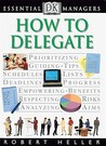 How to Delegate (Essential Managers)
