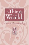 The Things of the World: A Social Phenomenology