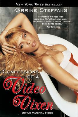 Confessions of a Video Vixen by Karrine Steffans
