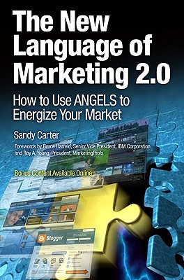 The New Language of Marketing 2.0 by Sandy Carter