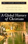 A Global History of Christians: How Everyday Believers Experienced Their World