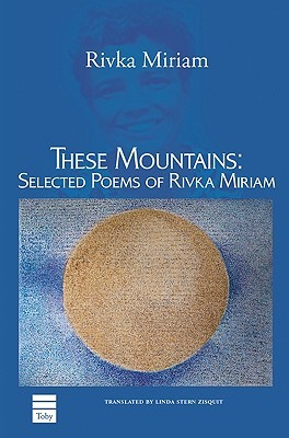 These Mountains: Selected Poems