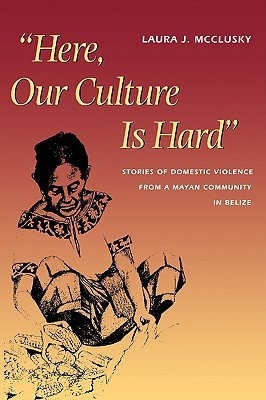 Here, Our Culture Is Hard by Laura McClusky
