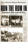 Run the Rum In: Rumrunners, Bootleggers & Stills