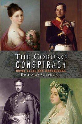 The Coburg Conspiracy: Plots and Maneouvres. Richard Sotnick