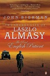 The Secret Life of Laszlo Almasy by John Bierman