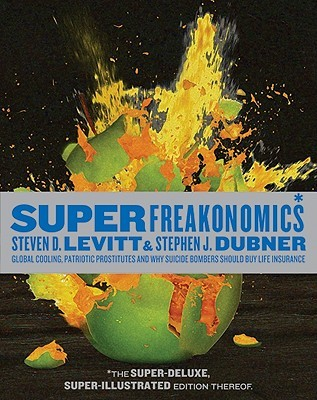 SuperFreakonomics, Illustrated edition: Global Cooling, Patriotic Prostitutes, and Why Suicide Bombers Should Buy Life Insurance