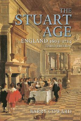 The Stuart Age by Barry Coward