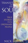 Transitions of the Soul: True Stories from Ordinary People: True Stories from Ordinary People