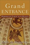 Grand Entrance: Worship on Earth as in Heaven