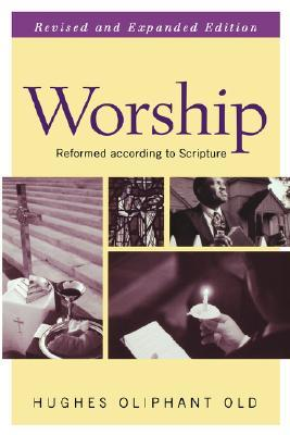 Worship by Hughes Oliphant Old