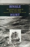 Whale Hunt: The Narrative of a Voyage by Nelson Cole Haley, Harpooner in the Ship Charles W. Morgan 1849-1853 (Maritime)