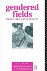 Gendered Fields: Women, Men and Ethnography