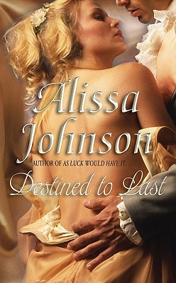 Destined to Last by Alissa Johnson