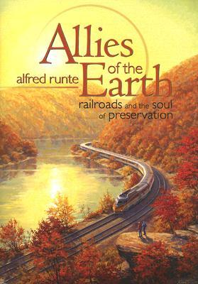 Allies of the Earth: Railroads and the Soul of Preservation